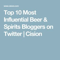 Top 10 Most Influential Beer & Spirits Bloggers on Twitter | Cision