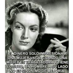 femen | Tumblr  Maria Felix Money only impresses lazy women.  When a woman is hard working  has her own a man by her side is not  synonymous of getting ahead.