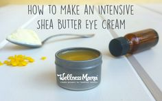 How to Make Intensive Shea Butter Eye Cream (Recipe) | Wellness Mama