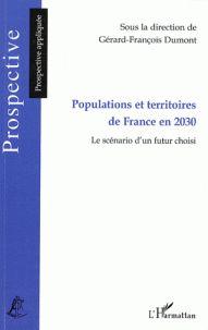 Cote : 352.56 DUM. Populations et territoires de France en 2030. Le scénario d'un futur choisi.  Tout pays se caractérise par deux éléments essentiels qui permettent de l'identifier : les populations qui y habitent et ses territoires. Imaginer la France dans vingt ans conduit donc à examiner l'avenir de ces deux caractéristiques.
