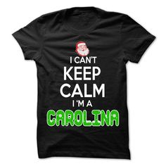 Keep Calm CAROLINA... Christmas Time - 0399 Cool Name Shirt !