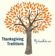 Thanksgiving Traditions - My Life and Kids