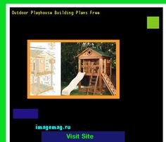 Outdoor Playhouse Building Plans Free 143425 - The Best Image Search