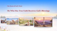 The Hymn of God& Word He Who Has True Faith Receives God's Blessings Praise Songs, Praise God, The Descent, True Faith, Pentecost, S Word, New Age, Choir, Holy Spirit