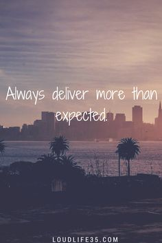 Always deliver more than expected | Goal Getting | Encouraging success quotes