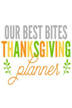 How to plan Thanksgiving and stay sane! Our Best Bites Thanksgiving Planner