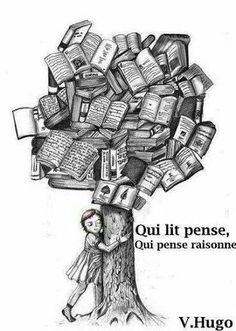 """Victor Hugo """"Qui lit pense, qui pense raisonne."""""""