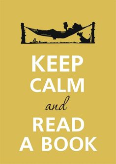 Keep calm and read a book-or read someone else a book!
