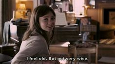 """""""I feel old but not very wise."""" - An education."""