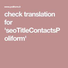 check translation for 'seoTitleContactsPoliform'