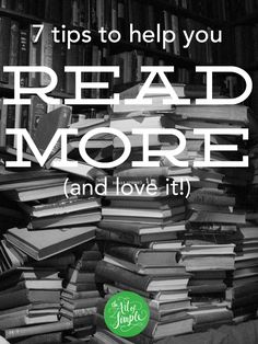 7 tips to help you read more (and love it!)