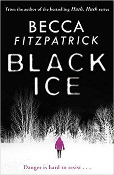 Black Ice: Amazon.co.uk: Becca Fitzpatrick: 9781471118166: Books