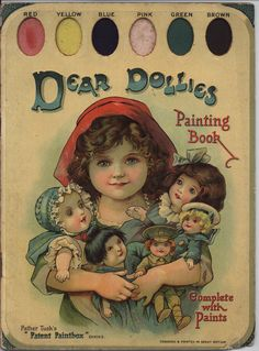 ''DEAR DOLLIES PAINTING BOOK'', Raphael Tuck, early 1900s
