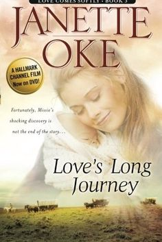 "janette oke quotes | Start by marking ""Love's Long Journey (Love Comes Softly #3)"" as ..."