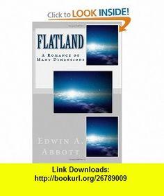 Flatland A Romance of Many Dimensions (9781460913239) Edwin A. Abbott , ISBN-10: 146091323X  , ISBN-13: 978-1460913239 ,  , tutorials , pdf , ebook , torrent , downloads , rapidshare , filesonic , hotfile , megaupload , fileserve