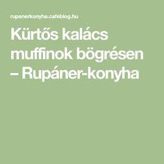 Kürtős kalács muffinok bögrésen – Rupáner-konyha Kurtos Kalacs, Muffin, Muffins, Cupcakes
