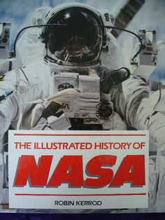 Illustrated History of Nasa by Robin Kerrod (1987, Hardcover)