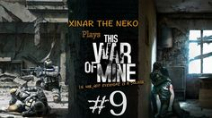 This War of Mine #9 - What was I doing here?
