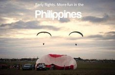EARLY FLIGHTS. More FUN in the Philippines!