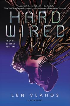 A boy grapples with the fact that he is the world's first fully-aware artificial intelligence. (NEW) YA VLAHOS Len #book #fiction #ya #sciencefiction