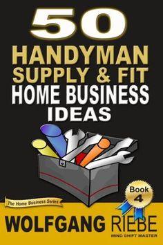 50 Home Business Ideas Handyman/DIY Supply & Fit