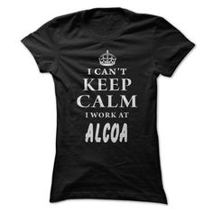 I Cant Keep Calm! I Work At Alcoa - #boyfriend gift #baby gift. SECURE CHECKOUT => https://www.sunfrog.com/LifeStyle/I-Cant-Keep-Calm-I-Work-At-Alcoa.html?68278