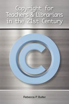 Copyright for teachers & librarians in the 21st century / Rebecca P. Butler.
