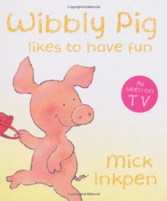 Wibbly Pig Likes to Have Fun, http://www.amazon.co.uk/dp/0340997583/ref=cm_sw_r_pi_awd_vhc6sb1P2CMH2