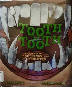 Time for class pictures? Smile pretty! Let those pearly whites shine! Title: Tooth by Tooth, Comparing Fangs, Tusks, and Chompers Written by: Sara Levine Illustrated by: T.S. Spookytooth Millbrook …