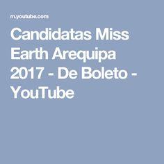 Candidatas Miss Earth Arequipa 2017 - De Boleto - YouTube