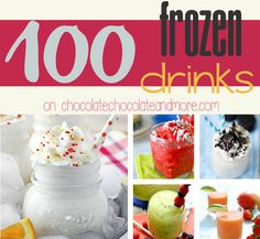 100 Frozen Drinks...For more creative tips and ideas FOLLOW https://www.facebook.com/homeandlifetips