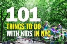 We've rounded up all the iconic attractions, museum exhibits and other destinations that every family should tackle together in one giant list of 101 things to do with kids in NYC