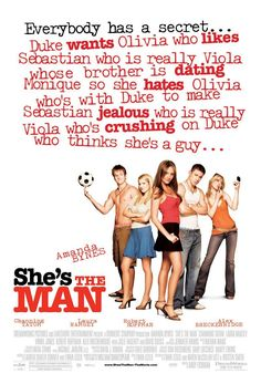 She's the Man , starring Amanda Bynes, Laura Ramsey, Channing Tatum, Vinnie Jones. When her brother decides to ditch for a couple weeks in London, Viola heads over to his elite boarding school, disguises herself as him, and proceeds to fall for one of her soccer teammates. Little does she realize she's not the only one with romantic troubles, as she, as he, gets in the middle of a series of intermingled love affairs. #Comedy #Romance