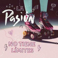 La pasión no tiene límites  #lapasíon