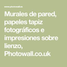 Murales de pared, papeles tapiz fotográficos e impresiones sobre lienzo, Photowall.co.uk