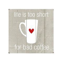 """This print is entitled """"Life is too short for bad Coffee"""". Its a fact. Life is also to short for: bad wine bad cheese bad friends & bad weather But mostly bad coffee. ♥♥♥ this print is unmatted & unframed, also available in as shown in the last photo"""