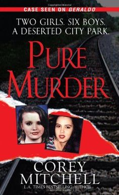 Pure Murder (Pinnacle True Crime) by Corey Mitchell 0786018518 9780786018512 I Love Books, Great Books, Books To Read, My Books, Story Books, Murder, True Crime Books, Gone Girl, David Fincher