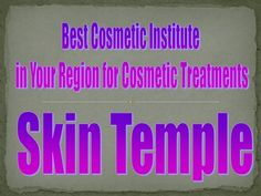 Are you looking for the best cosmetic clinic or institute in your vicinity but don't know how to choose the same? Well then Skin Temple is a right place that suits your all cosmetic treatments needs.