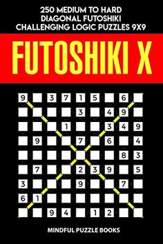 Futoshiki X: 250 Medium to Hard Diagonal Futoshiki Challenging Logic Puzzles - Mindful Puzzle Books Logic Puzzles, Puzzle Books, This Book, Mindfulness, Amazon, Medium, Amazons, Riding Habit, Medium Length Hairstyles
