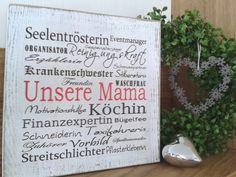"""Wäre dieses weiße Holzschild nicht ein schönes Muttertagsgeschenk?   Es wurde gestrichten, beschriftet, anschließend geschliffen und 2mal lackiert. Damit sieht es schon ein bisschen """"gebraucht""""..."""
