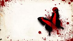 Bloody butterfly. I think its really pretty and a pictures says a thosound words.