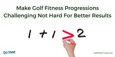 Make Golf Fitness Progressions Challenging Not Hard For Better Results