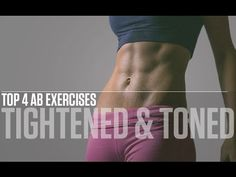 Top 4 Ab Exercises (TIGHTENED & TONED ABS!!) - YouTube
