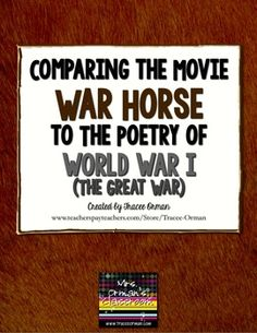 """War Horse"" Movie and World War I Poetry Common Core Activities for middle and high school students"