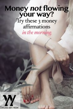Money not flowing your way try these 3 money affirmations in the morning. Love Love Love this post and it comes with a video. this week my goal is to say these to myself every morning after my cup of coffee. You should say them too money is coming our way! http://youngyetwise.com/3-money-affirmations-tell-morning/