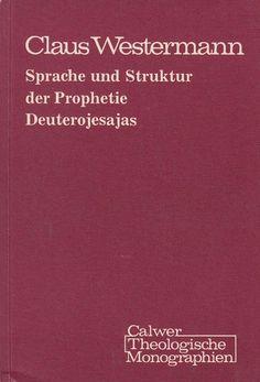 SPRACHE UND STRUKTUR DER PROPHETIE DEUTEROJESAJAS von Claus Wetermann Calwer