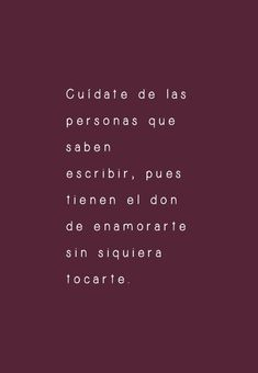 Take care of people who know how to write, because they have the gift of falling in love without even touching you. Quotes En Espanol, Cute Notes, Frases Tumblr, Sad Love, Touching You, Some Quotes, More Than Words, Love Reading, Take Care
