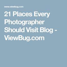 21 Places Every Photographer Should Visit Blog - ViewBug.com