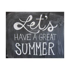 Great Letu0027s Have A Great Summer Quotes Summer Fun Life Chalk Board