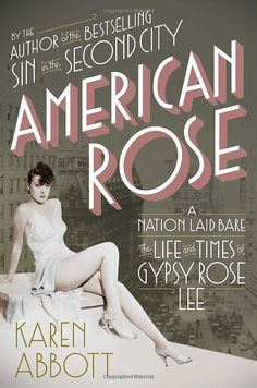 The Life and Times of Gypsy Rose Lee
